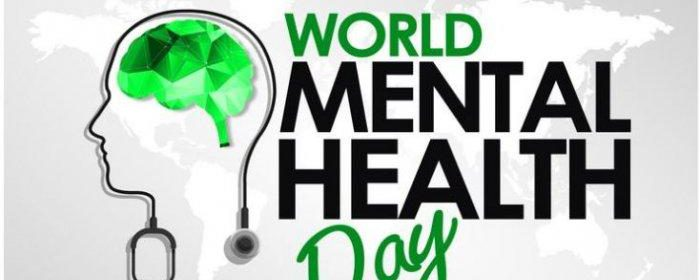 "WORLD MENTAL HEALTH DAY 2020 – ""Mental Health For All, Greater Investment-Greater Access. Everyone, Everywhere"""